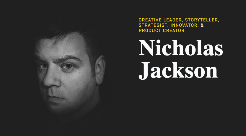 Nicholas Jackson, Creative Director and Branded Content Specialist