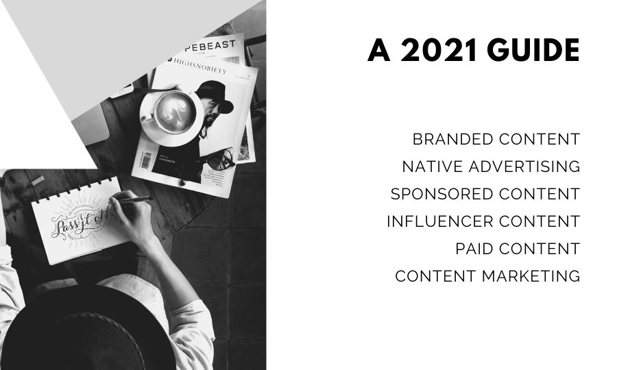 a 2021 guide to native, branded, sponsored and influencer content
