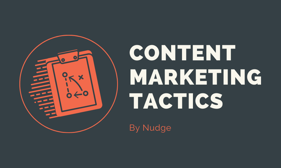 content marketing tactics by nudge