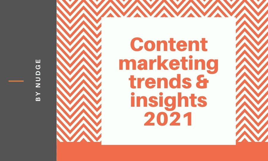 2021 Content marketing trends & insights